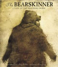 The Bearskinner: A Tale of the Brothers Grimm by Laura Amy Schlitz (Author), Max Grafe (Illustrator)