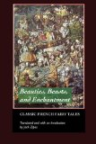 Beauties, Beasts and Enchantments: Classic French Fairy Tales edited by Jack Zipes