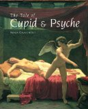 The Tale of Cupid and Psyche: An Illustrated History by Sonia Cavicchioli
