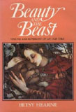 Beauty and the Beast: Visions and Revisions of an Old Tale by Betsy Hearne