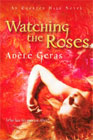 Watching the Roses by Adele Geras