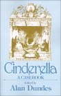 Cinderella: A Case Book edited by Alan Dundes