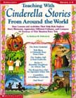 Teaching With Cinderella Stories From Around the World by Kathleen M. Hollenbeck