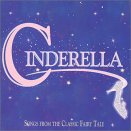 Cinderella: Songs From the Fairy Tale