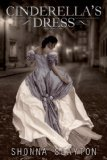 Cinderella's Dress by Shonna Slayton