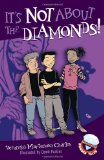 It's Not about the Diamonds! by Veronika Martenova Charles (Author), David Parkins (Illustrator)