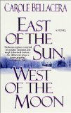 East of the Sun, West of the Moon by Carole Bellacera