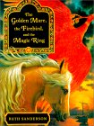 Golden Mare, the Firebird, and the Magic Ring by Ruth Sanderson
