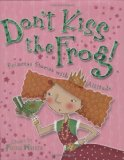 Don't Kiss the Frog!: Princess Stories with Attitude by Fiona Waters