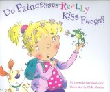 Do Princesses Really Kiss Frogs? by Carmela LaVigna Coyle (Author), Mike Gordon (Author)