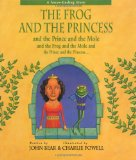 The Frog & the Princess & the Prince & the Mole & the Frog & the Mole & the Princess & the Prince by John B. Bear