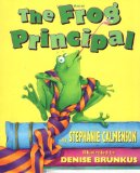 The Frog Principal by Stephanie Calmenson (Author), Denise Brunkus (Illustrator)