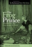The Frog Prince and Other Frog Tales From Around the World by Heidi Anne Heiner