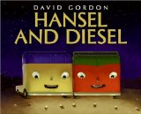 Hansel and Diesel by David Gordon