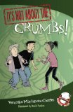 It's Not about the Crumbs! by Veronika Martenova Charles (Author), David Parkins (Illustrator)