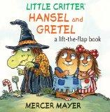 Little Critter® Hansel and Gretel: A Lift-the-Flap Book by Mercer Mayer