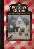 The Witch's Guide to Cooking with Children by Keith McGowan (Author), Yoko Tanaka (Illustrator)