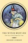 The Witch Must Die by Sheldon Cashdan