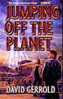 Jumping Off the Planet by David Gerrold