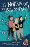 It's Not about the Beanstalk! by Veronika Martenova Charles (Author), David Parkins (Illustrator)