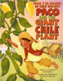 Paco and the Giant Chile Plant/Paco y la planta de chile gigante by Keith Polette (Author), Elizabeth O. Dulemba (Illustrator)