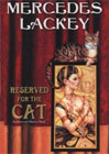 Reserved For the Cat: Elemental Masters, Book 5 by Mercedes Lackey