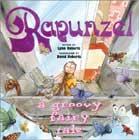 Rapunzel: A Groovy Fairy Tale by Lynn Roberts