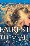 The Fairest of the All by Carolyn Turgeon