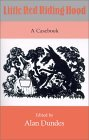 Little Red Riding Hood: A Casebook edited by Alan Dundes