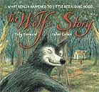 The Wolf's Story : What Really Happened to Little Red Riding Hood by Toby Forward, Izhar Cohen (Illustrator)