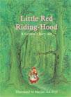 Little Red Riding Hood by Brothers Grimm (Author), Marjan Van Zeyl (Illustrator)