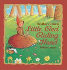 Little Red Riding Hood by Brothers Grimm (Author), Debbie Lavreys