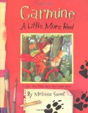 Carmine: A Little More Red by Melissa Sweet
