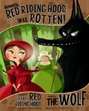 Honestly, Red Riding Hood Was Rotten!: The Story of Little Red Riding Hood As Told by the Wolf by Trisha Speed Shaskan (Author), Gerald Guerlais (Illustrator)
