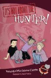 It's Not about the Hunter! by Veronika Martenova Charles (Author), David Parkins (Illustrator)
