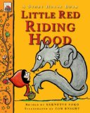 Little Red Riding Hood by Bernette Ford (Adapter), Tom Knight (Illustrator)