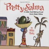 Pretty Salma: A Little Red Riding Hood from Africa by Niki Daly