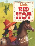 Little Red Hot by Eric A. Kimmel (Author), Laura Huliska Beith (Illustrator)