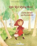 Little Red Riding Hood by Charles Perrault (Author), Aure'lie Goulevitch (Illustrator)