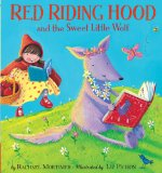 Red Riding Hood and the Sweet Little Wolf by Rachael Mortimer (Author), Liz Pichon (Illustrator)