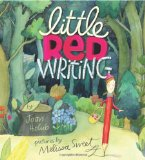 Little Red Writing by Joan Holub (Author), Melissa Sweet (Illustrator)