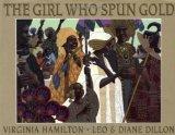Girl Who Spun Gold by Virginia Hamilton