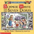 Schmoe White and the Seven Dorfs by Mike Thaler