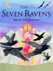 The Seven Ravens by Brian Wildsmith
