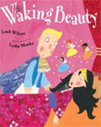 Waking Beauty by Leah Wilcox (Author), Lydia Monks (Illustrator)