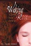 Waking Rose by Regina Doman