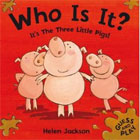 It's the Three Little Pigs (Who Is It?) by Helen Jackson