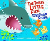 Three Little Fish And The Big Bad Shark by Will Grace (Author), Ken Geist (Author)