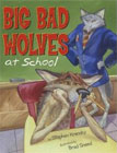 Big Bad Wolves at School by Stephen Krensky (Author), Brad Sneed (Illustrator)