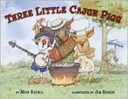 Three Little Cajun Pigs by Mike Artell